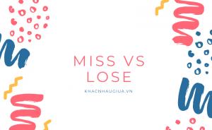khác nhau giữa miss và lose