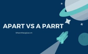 Khác nhau giữa apart và a part