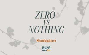 khác nhau giữa zero và nothing