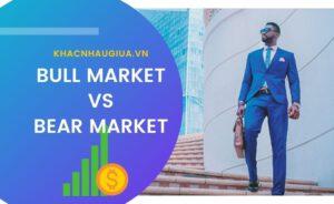 khác nhau giữa bull market và bear market