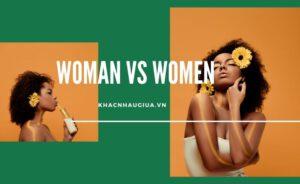 khác nhau giữa woman và women