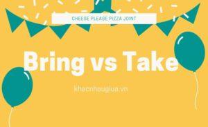 Khác nhau giữa Bring và Take