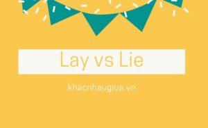 Khác nhau giữa lay và lie