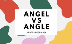 khác nhau giữa angle và angle
