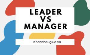khác nhau giữa leader và manager