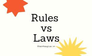 khác nhau giữa rules và laws
