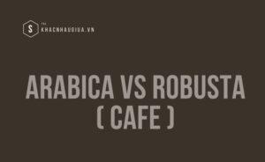 Abrabica vs robusta