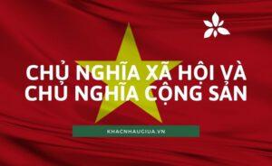 chủ nghĩa xã hội và chủa nghĩa cộng sản