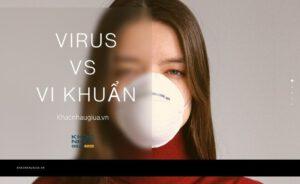Vi khuẩn và virus khác nhau như thế nào