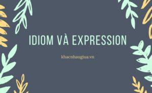Khác nhau giữa Idiom và Expression