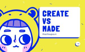 Khác nhau giữa Create và Made