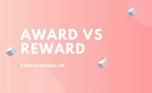 Khác nhau giữa Award và Reward