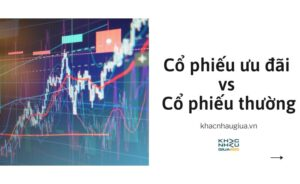 cổ phiếu thường và cổ phiếu ưu đãi