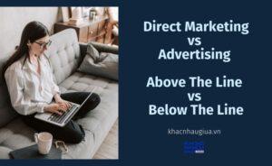 direct marketing va advertising. above the line va below the line