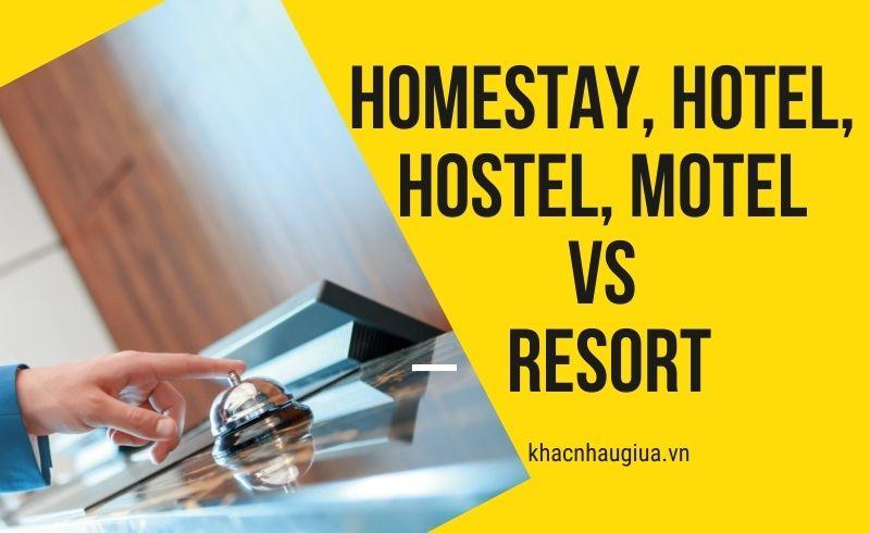 khác nhau giữa homestay, hotel, hostel, motel và resort