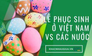 lễ phục sinh ở Việt Nam và các nước